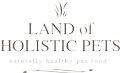 Image courtesy of Land of Holistic Pets